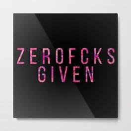 ZEROFCKS Given Metal Print