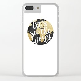 Let's See The World Clear iPhone Case