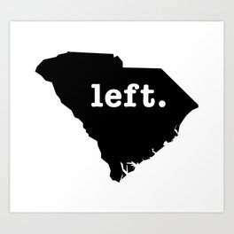 left. (SC edition) Art Print