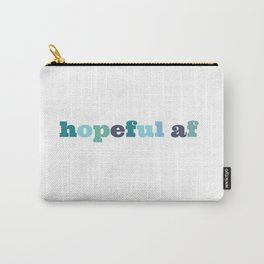 hopeful af Carry-All Pouch