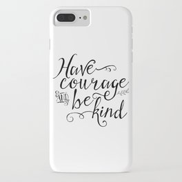 Have Courage and Be Kind (BW) iPhone Case