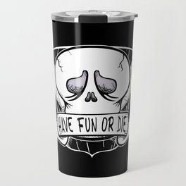 Have Fun or Die - Skateboard Skull Travel Mug