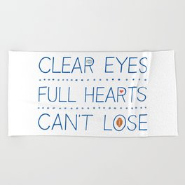 Clear Eyes, Full Hearts, Can't Lose Beach Towel