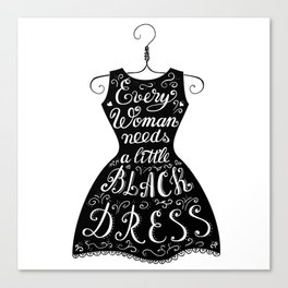 Every woman needs a little black dress - quote in hand drawn black dress Canvas Print