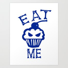 Eat Me (Blue Version) Art Print