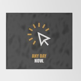 Lab No. 4 -Any Day Now Corporate Startup Quotes poster Throw Blanket