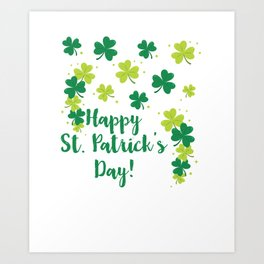 Happy St Saint Patrick's Day Green Clovers Shamrock Art Print