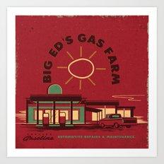 BIG ED'S GAS FARM Art Print