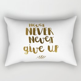 Never NEVER Never give Up Inspirational Quote Rectangular Pillow