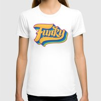 funky T-shirts featuring Funky by Roberlan Borges