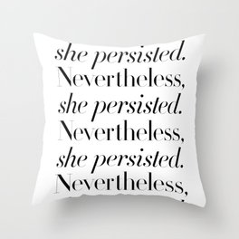 Nevertheless She Persisted Throw Pillow