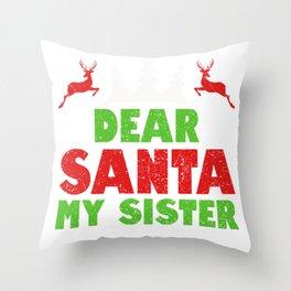 Christmas Dear Santa My Sister Did It Throw Pillow