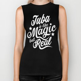 Tuba Is Like Magic But Real  Biker Tank
