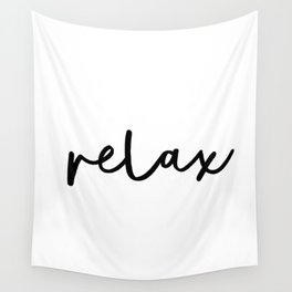 Relax black and white contemporary minimalist typography poster home wall decor bedroom Wall Tapestry