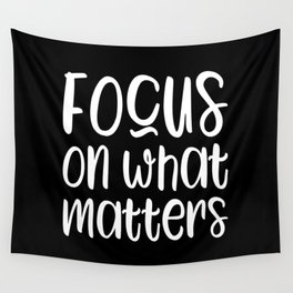 Focus on what matters motivational quote Wall Tapestry