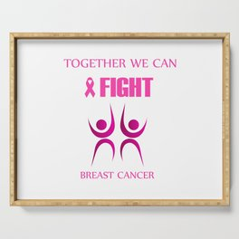 Together we can fight breast cancer Serving Tray
