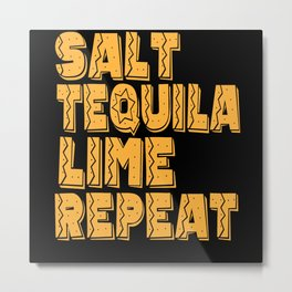 Salt Tequila Lime Repeat Metal Print