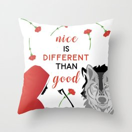 Nice is different than good Throw Pillow