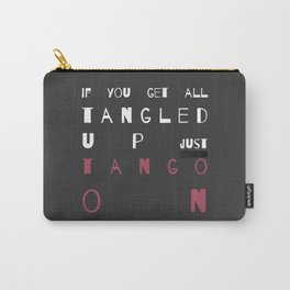 Quote - tango on Carry-All Pouch