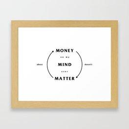 Money on my Mind over Matter Framed Art Print