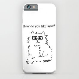 How Do You Like Meow Hipster Kitten iPhone Case