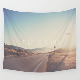 lets get lost together ...  Wall Tapestry