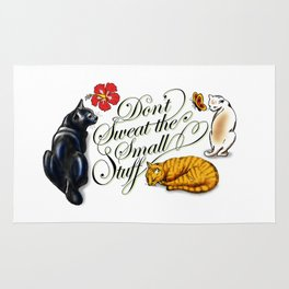 Don't Sweat the Small Stuff Rug