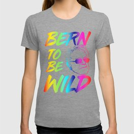 Bern to be Wild T-shirt