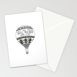 """Not all those who wander are lost"" Stationery Cards"