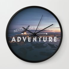 Never Lose Your Sense of Adventure Wall Clock