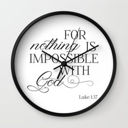 For Nothing Is Impossible With God Wall Clock