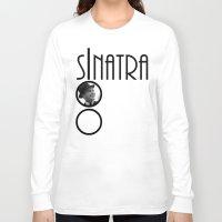 frank sinatra Long Sleeve T-shirts featuring Sinatra 100th Birthday by EmeraldSora