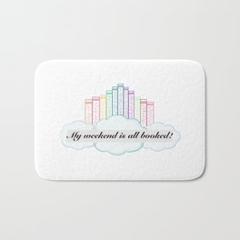My Weekend is All Booked! Bath Mat