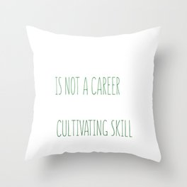 Farming Is Not A Career It's A Post Apocalyptic Cultivating Skill Throw Pillow