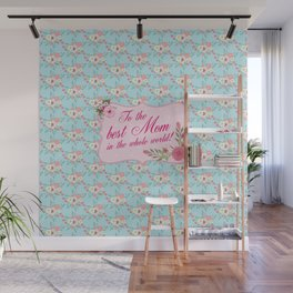 To the Best Mom in The Whole World Wall Mural