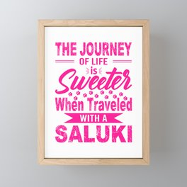 The Journey Of Life Is Sweeter When Traveled With A Saluki mag Framed Mini Art Print