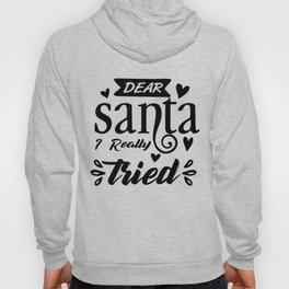 Dear Santa I Really Tried Funny Christmas Design Hoody