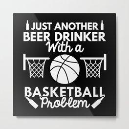 Beer Drinker Basketball Metal Print