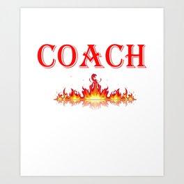 Smokin Hot Coach Art Print