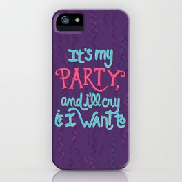 It's my party iPhone Case