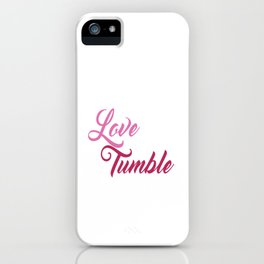 Live Love Tumble Gymnastics T-shirt iPhone Case