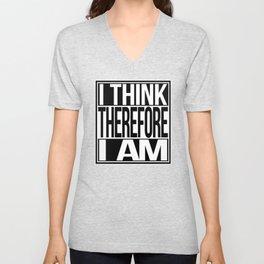 I Think Therefore I am Unisex V-Neck