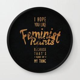 I hope you like feminist rants - black & gold Wall Clock