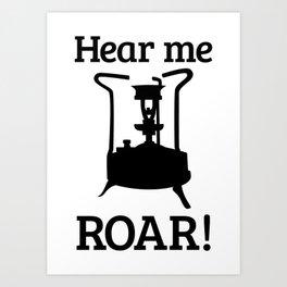 Brass Stove, HEAR ME ROAR Art Print