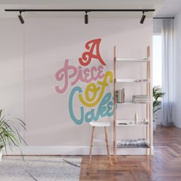 A Piece of Cake Wall Mural
