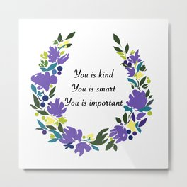You is... Metal Print