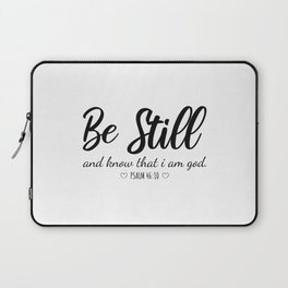 Be Still and Know That I Am God Christian faith quote Laptop Sleeve