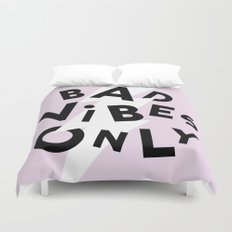 Bad Vibes Only Duvet Cover