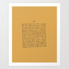 11 year old would be so proud of you Art Print
