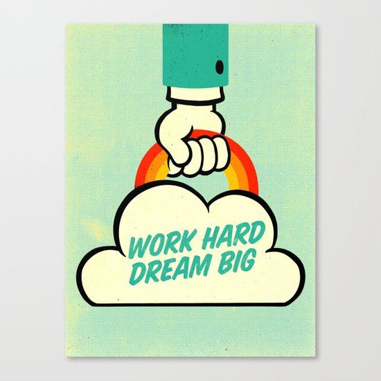 Work Hard. Dream Big. Canvas Print